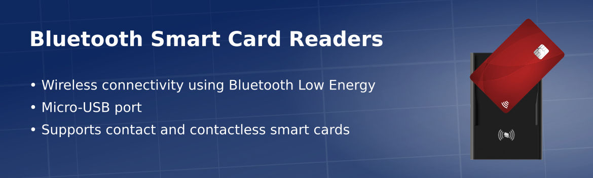 Bluetooth Low Energy (BLE) smart card readers supporting contact and contactless ISO-14443, NFC, ISO-18092 and MIFARE smart cards.